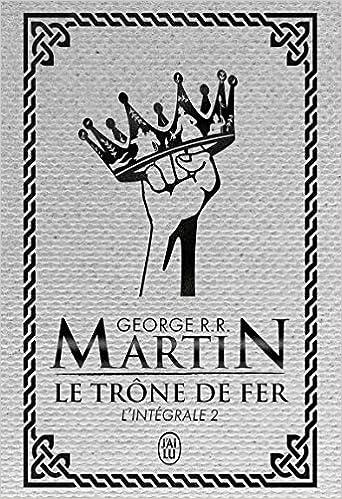 Amazon Fr Le Trone De Fer A Game Of Thrones Integrale