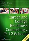 img - for Career and College Readiness Counseling in P-12 Schools, Second Edition book / textbook / text book