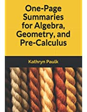 One-Page Summaries for Algebra, Geometry, and Pre-Calculus