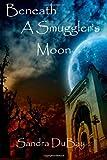 Beneath a Smuggler's Moon, Sandra DuBay, 1499172877