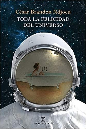 Descargar Libros Gratis Ebook Toda La Felicidad Del Universo PDF A Mobi