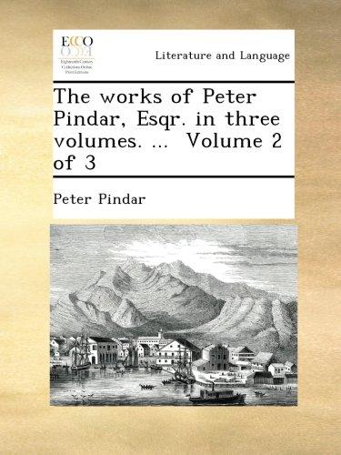 Download The works of Peter Pindar, Esqr. in three volumes. ...  Volume 2 of 3 PDF
