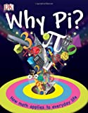 Why Pi?, Dorling Kindersley Publishing Staff and Johnny Ball, 0756651646