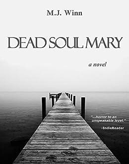 Dead Soul Mary: A Novel by [Winn, M.J.]