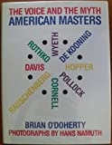 American Masters : The Voice and the Myth, O'Doherty, Brian, 0876636806