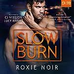 Slow Burn: A Bodyguard Romance   Roxie Noir