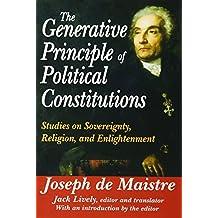 The Generative Principle of Political Constitutions