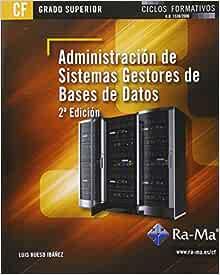 Administración De Sistemas Gestores De Bases De Datos 2ª Edición Grado Superior Spanish Edition Hueso Ibañez Galindo Luis Antonio García Tome 9788499645292 Books
