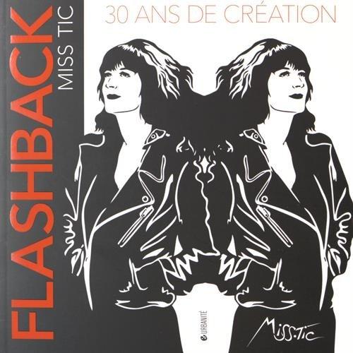 Flashback : 30 ans de création Broché – 8 octobre 2015 Miss.Tic Critères 2370260238 Art mural-graffitis-tags