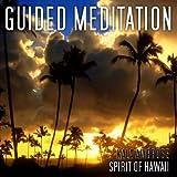 Guided Meditation Series: Spirit of Hawaii