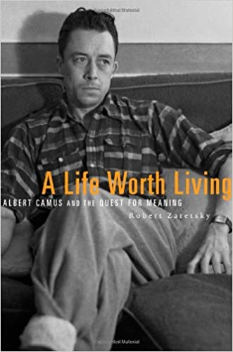 A Life Worth Living Albert Camus and the Quest for Meaning