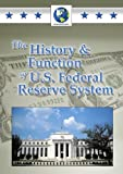 The History and Functions of U.S. Federal Reserve System