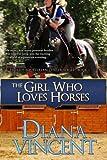 The Girl Who Loves Horses: Pegasus Equestrian Center Series (Volume 1)
