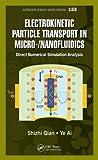 Electrokinetic Particle Transport in Micro/Nano-fluidics, Shizhi Qian and Ye Ai, 1439854386