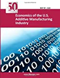 Economics of the U. S. Additive Manufacturing Industry, nist, 1494739038