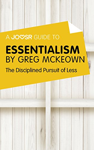 A Joosr Guide to... Essentialism by Greg McKeown: The Disciplined Pursuit of Less (English Edition)
