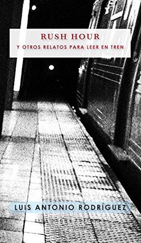Rush Hour y otros relatos para leer en tren