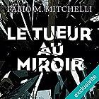 Le tueur au miroir: Louise Beaulieu 2 | Livre audio Auteur(s) : Fabio M. Mitchelli Narrateur(s) : Christine Bellier