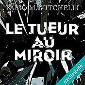 Le tueur au miroir (Louise Beaulieu 2) | Fabio M. Mitchelli