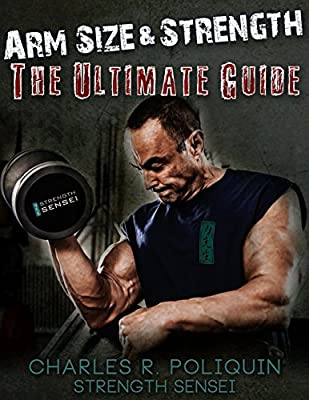 Arm Size and Strength: The Ultimate Guide