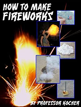 How To Make Fireworks by [Kocher, Professor]