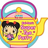 Kai-lans Super Tea Party (Ni Hao, Kai-lan)