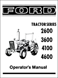 FULLY ILLUSTRATED FORD TRACTOR 2600, 3600, 4100, 4600 OWNERS INSTRUCTION , SERVICE & OPERATOR'S MAINTENANCE MANUAL 1975 1976 1977 1978 1979 1980 1981