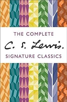 The Complete C. S. Lewis Signature Classics by [Lewis, C. S.]