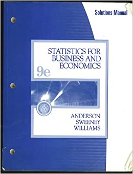 Statistics for business and economics 9th edition solutions manual statistics for business and economics 9th edition solutions manual david r anderson dennis j sweeney thomas a williams amazon books fandeluxe Image collections