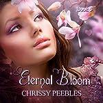 Eternal Bloom: The Ruby Ring Saga, Book 5 | Chrissy Peebles