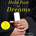 Hold Fast to Dreams: A College Guidance Counselor, His Students, and the Vision of a Life Beyond Poverty | Beth Zasloff,Joshua Steckel