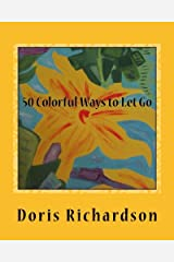 50 Colorful Ways to Let Go: A Spiritual Journey Paperback