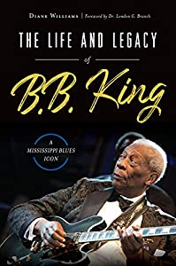 The Life and Legacy of B.B. King: A Mississippi Blues Icon (American Heritage)