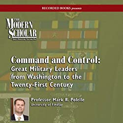 The Modern Scholar: Command and Control