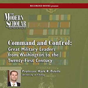 The Modern Scholar: Command and Control Lecture