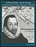 Front cover for the book The Secret Voyage of Sir Francis Drake by Samuel Bawlf