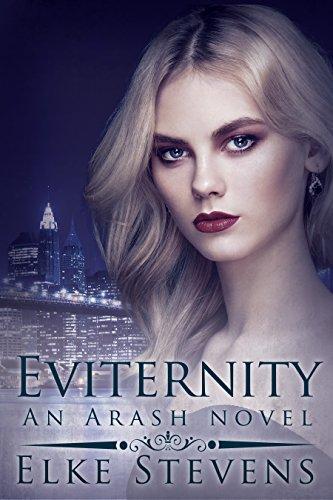 Eviternity: An Arash Novel by [Stevens, Elke]