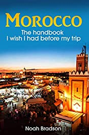 Morocco: The handbook I wish I had before my trip (Travel Guide 2019)