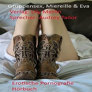 Gruppensex, Miereille & Eva Hörbuch