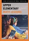 img - for Upper Elementary Math Lessons: Case Studies of Real Teaching book / textbook / text book