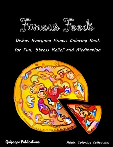 Famous Foods: Dishes Everyone Knows Coloring Book for Fun, Stress Relief and Meditation