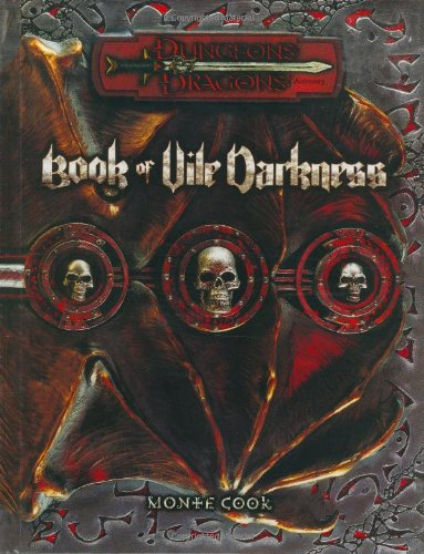 Book of Vile Darkness (Dungeons & Dragons d20 3.0 Fantasy Roleplaying Supplement) (Vile Things)