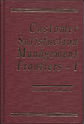 Customer satisfaction management frontiers--I: Selected papers presented at the First World Customer Service Congress, October 29-31, 1997, Tysons Corner, Virginia USA