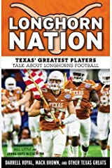 Longhorn Nation: Texas' Greatest Players Talk About Longhorns Football Paperback