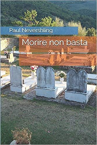 Paul Nevershling - Morire non basta (2019)