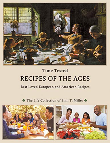 Time Tested RECIPES of the AGES by Emil  T. Miller