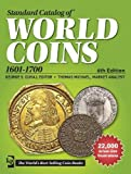 Standard Catalog of World Coins, 1601-1700 (Standard Catalog of World Coins 17th Centuryedition 1601-1700)