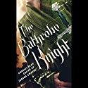 The Bathrobe Knight: Volume 1 Audiobook by Charles Dean Narrated by Matthew Broadhead