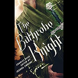 The Bathrobe Knight: Volume 1 Audiobook