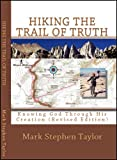 HIKING THE TRAIL OF TRUTH: Knowing God Through His Creation